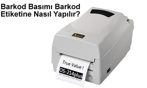 Barkod Basımı Barkod Etiketine Nasıl Yapılır?