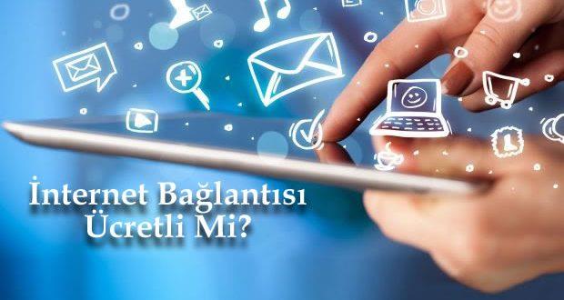 İnternet Bağlantısı Ücretli Mi?